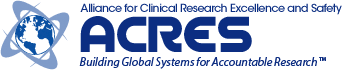 ACRES - Alliance for Clinical Research Excellence and Safety